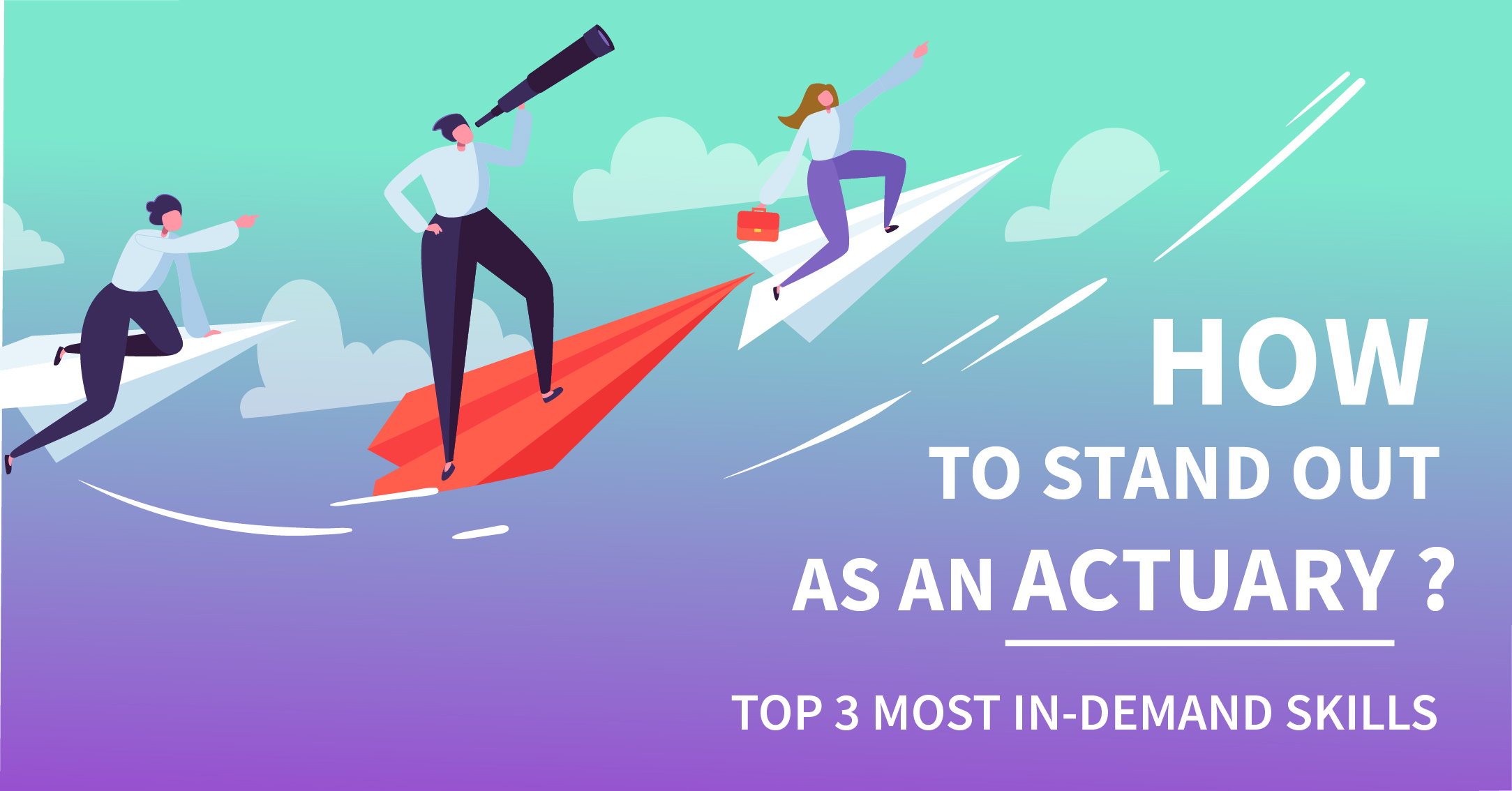 How to stand out as an actuary: our top 3 most in-demand skills